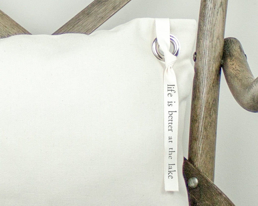 Life is Better at the Lake Natural Canvas Pillow with Grommet and Printed Ribbon with Down Alternative Insert