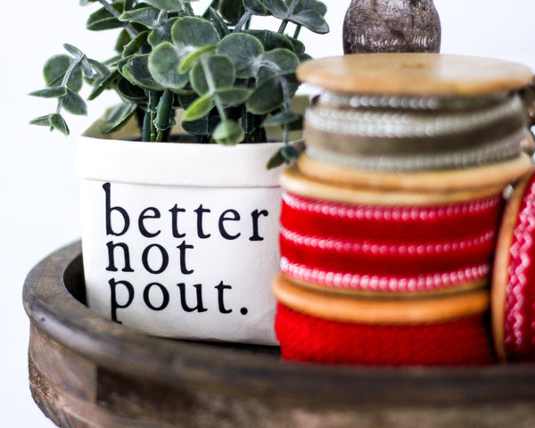 Better Not Pout Washable Paper Bag or Pot - Christmas Tiered Tray Decor - Mini Rustic Christmas Decor - Holiday Decoration for Shelf or Dorm