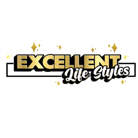 Excellent Life Styles