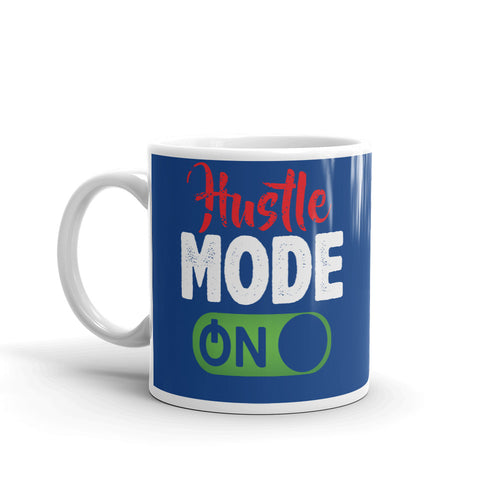 Hustle Mode On Coffee Mug