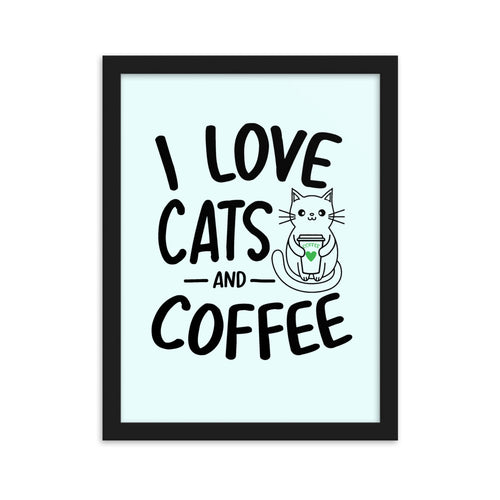I Love Cats And Coffee Framed Poster