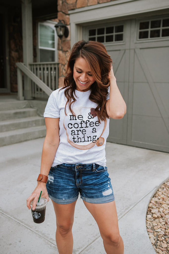 Me & Coffee Are A Thing Tee