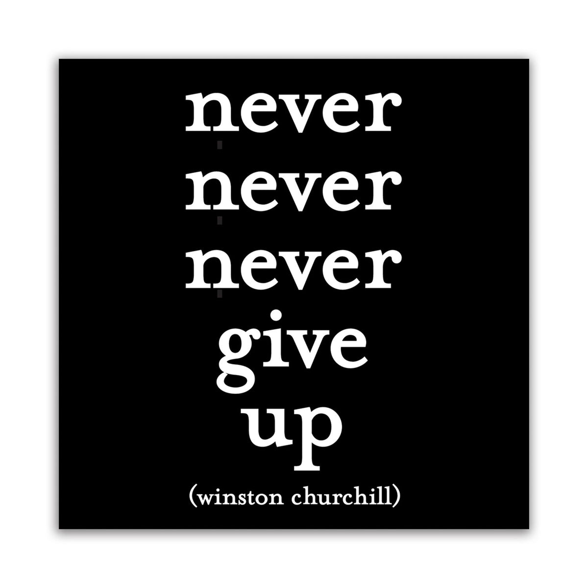 Quotable Never Never Never Give Up Magnet Gift ideas Gifting Gift shop