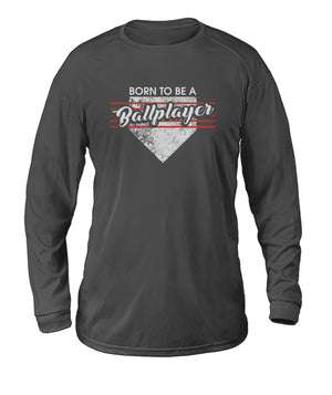 Born To Be A Ballplayer White Dry Sport Long Sleeve