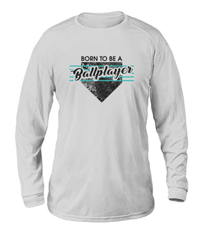 Born To Be A Ballplayer Black Dry Sport Long Sleeve