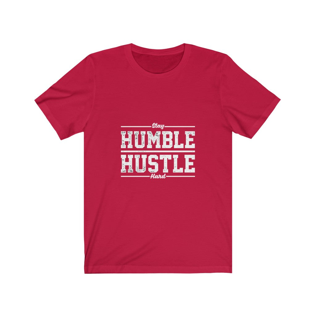 Stay HUMBLE HUSTLE Hard - Unisex Jersey Short Sleeve Tee