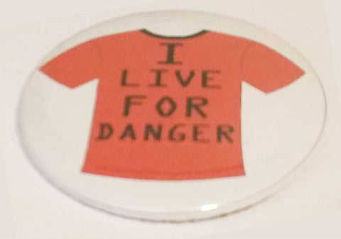 I Live For Danger