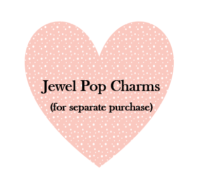 Jewel Pop Charm Collection #3 (Separate Jewel Pops - Available for Purchase) Price Range:  $3 and Up