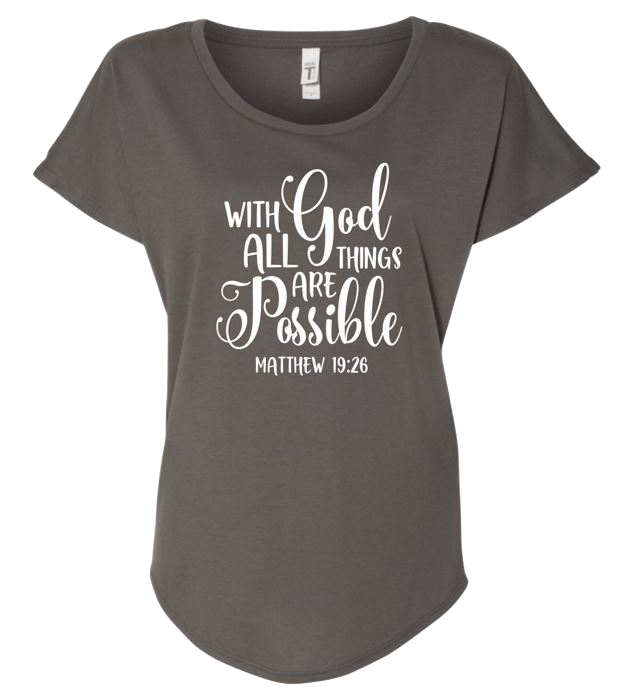 Ladies Dolman Style Dark Grey T-shirt, With God All Things Are Possible