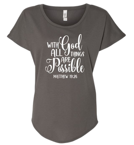 Ladies Dolman Style Dark Grey Christian T-shirt, With God All Things Are Possible