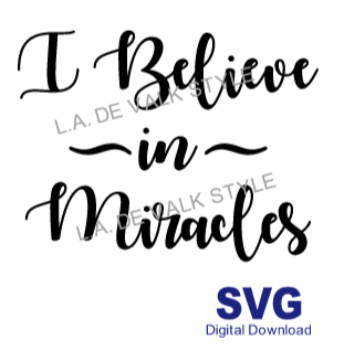 I Believe in Miracles SVG Cut File