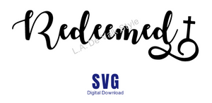 Redeemed SVG Cut File