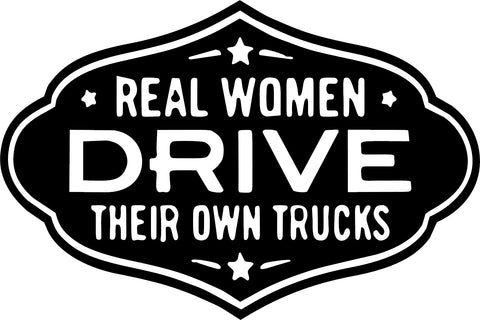 REAL WOMEN DRIVE THEIR OWN TRUCKS STICKER