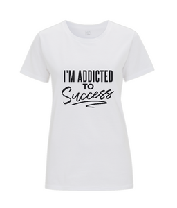 Classic Women's T-Shirt - I'm Addicted To Success