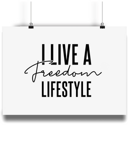 Landscape Poster - I Live A Freedom Lifestyle