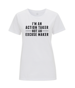 Classic Women's T-Shirt - I'm An Action Taker Not An Excuse Maker
