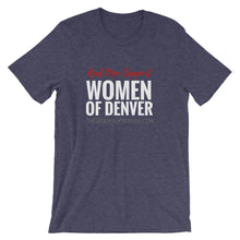 """Real Men Support Women of Denver"" T-Shirt (Dark Colors) For men"