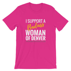"""I Support a Badass Woman of Denver"" T-Shirt (Dark Colors) For Men"
