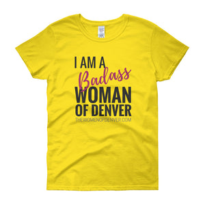 """I am a Badass Woman of Denver"" T-Shirt in Light Colors"
