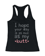 I Hope Your Day Is as Nice as My Butt Women's Work Out Tank Top Gym Tanktop - Slangz TeeZ