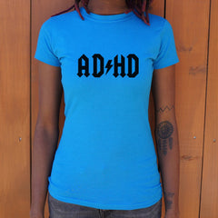ADHD T-Shirt (Ladies) - Slangz TeeZ