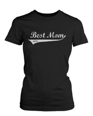 Best Mom Ever Black Cotton Graphic T-Shirt - Cute Mother's Day Gift Idea - Slangz TeeZ