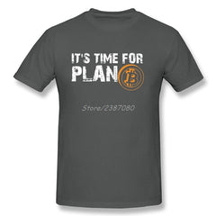 Its Time For Plan B - Bitcoin Crypto Currency T Shirts - Slangz TeeZ