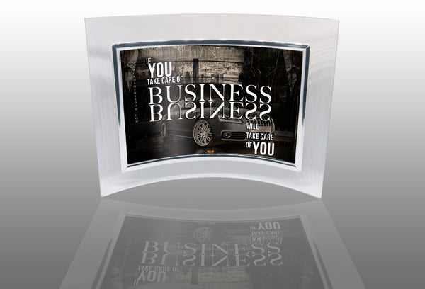 4x6 Take Care Of Business (glass frame)