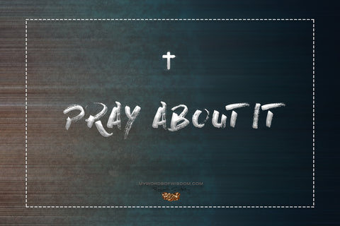 Pray About It