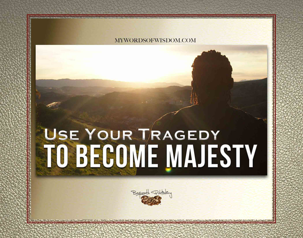 Tragedy To Majesty