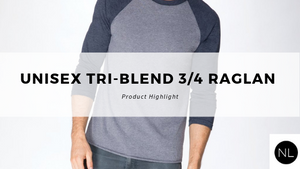 Product Highlight: Unisex Tri-blend 3/4 Raglan