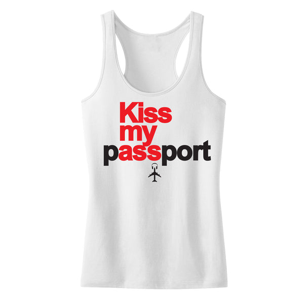 """Kiss My Passport"" Ladies Racerback White Tank"