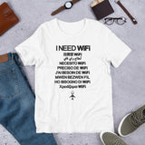 """I NEED WiFi"" Unisex T-Shirt"