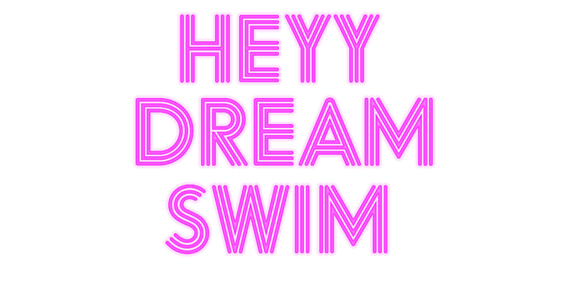 heyy dream swim