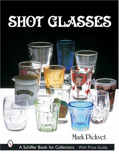 Shot Glasses (Schiffer Book for Collectors)
