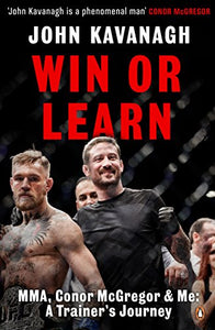 Win or Learn: MMA, Conor McGregor and Me: A Trainer's Journey - Dans Awesome Store