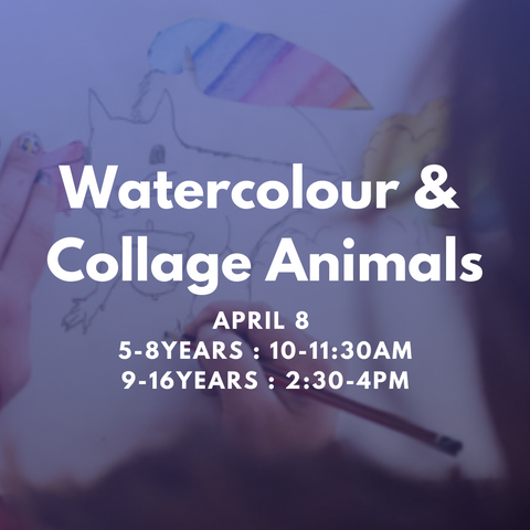 WATERCOLOUR & COLLAGE ANIMALS  Wednesday 8 April