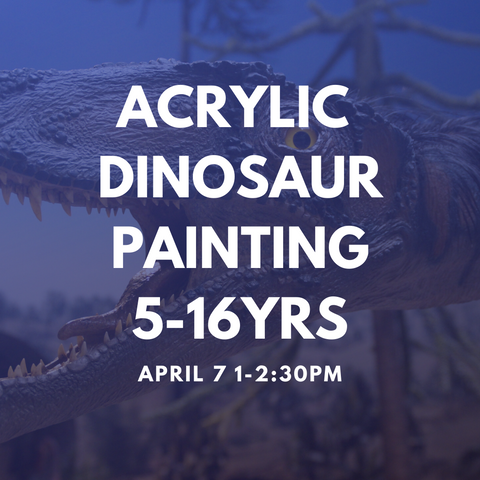 ACRYLIC DINOSAUR PAINTING 5-16YRS  Tuesday 7 April 1-2:20pm