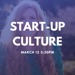 START-UP CULTURE NETWORKING NIGHT 12 March 5:30pm