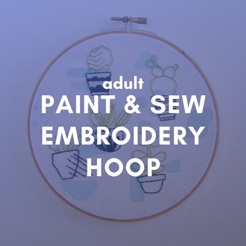 PAINT & SEW EMBROIDERY HOOP Friday 5 June 6-9pm