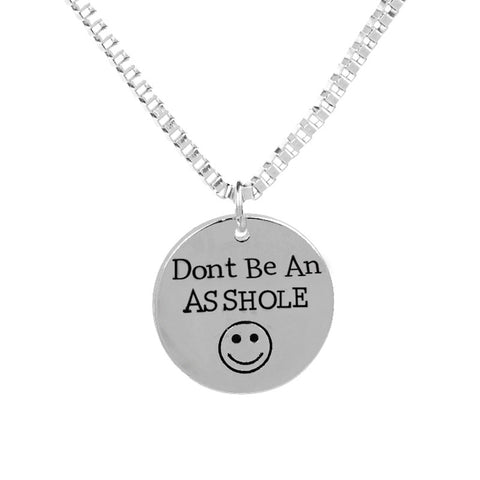 "Inspirational Jewelry ""Don't Be An Asshole"" Smiley Face Humorous Funny Necklace Jewelry Gift Men Women Unisex"