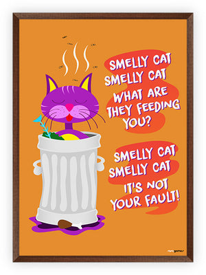 Smelly Cat Smelly Cat