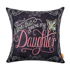 I Love that You are My Daughter Pink Pillow Cover