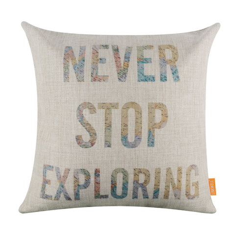 Never Stop Exploring Pillow Cover