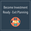 Become Investment Ready - Exit Planning