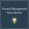Financial Management Focus Session