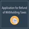 Application for refund of withholding taxes
