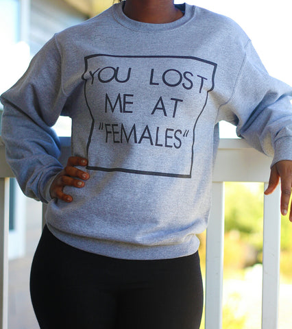 """Females"" Sweatshirt"