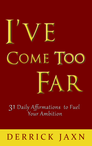'I've Come Too Far' Motivational Affirmations