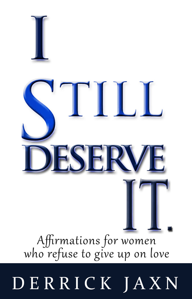'I Still Deserve It' Positive Affirmations
